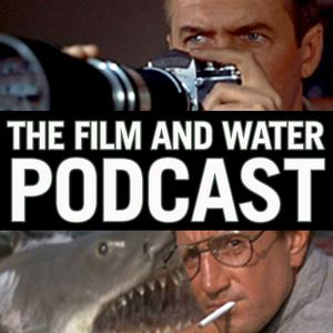 The Film and Water Podcast