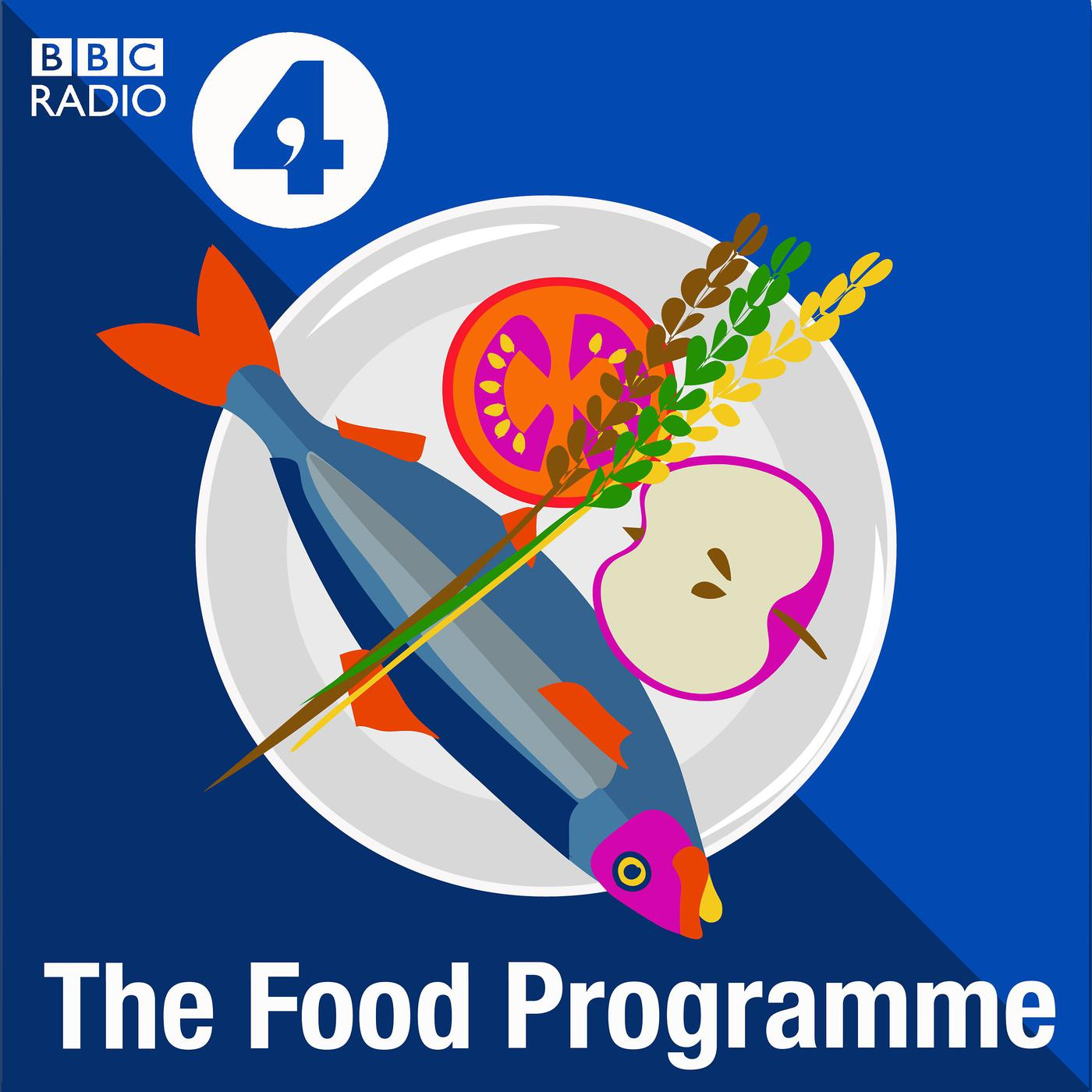 The Food Programme (podcast) - BBC Radio 4 | Listen Notes