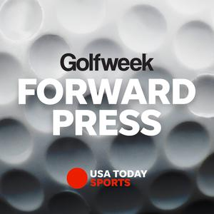 Best Golf Podcasts (2019): The Forward Press Podcast from Golfweek.com