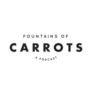 The Fountains of Carrots Podcast