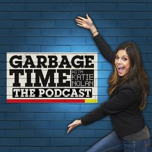 The Garbage Time Podcast with Katie Nolan