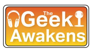 Best Entertainment News Podcasts (2019): The Geek Awakens Podcast