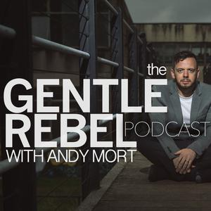 The Gentle Rebel Podcast