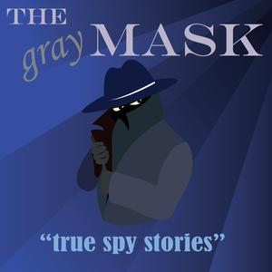 Best National Podcasts (2019): The Gray Mask: true espionage