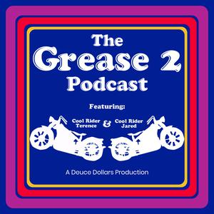 The Grease 2 Podcast