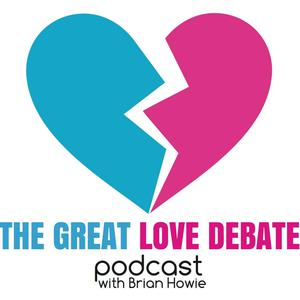 The Great Love Debate with Brian Howie