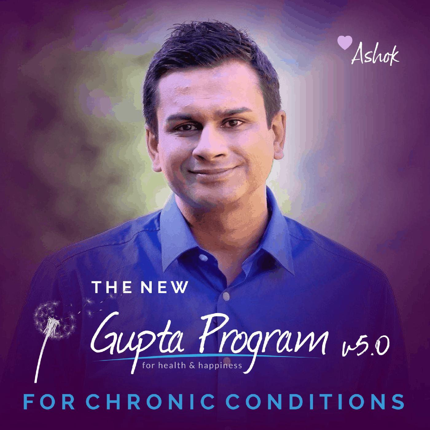 The Gupta Program V5 0 For Chronic Conditions Podcast Ashok Gupta Listen Notes