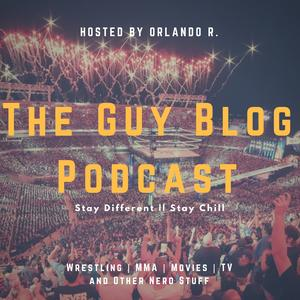 Best Sports News Podcasts (2019): The Guy Blog Podcast - MMA | Wrestling | Fitness | Lifestyle | Guy Stuff