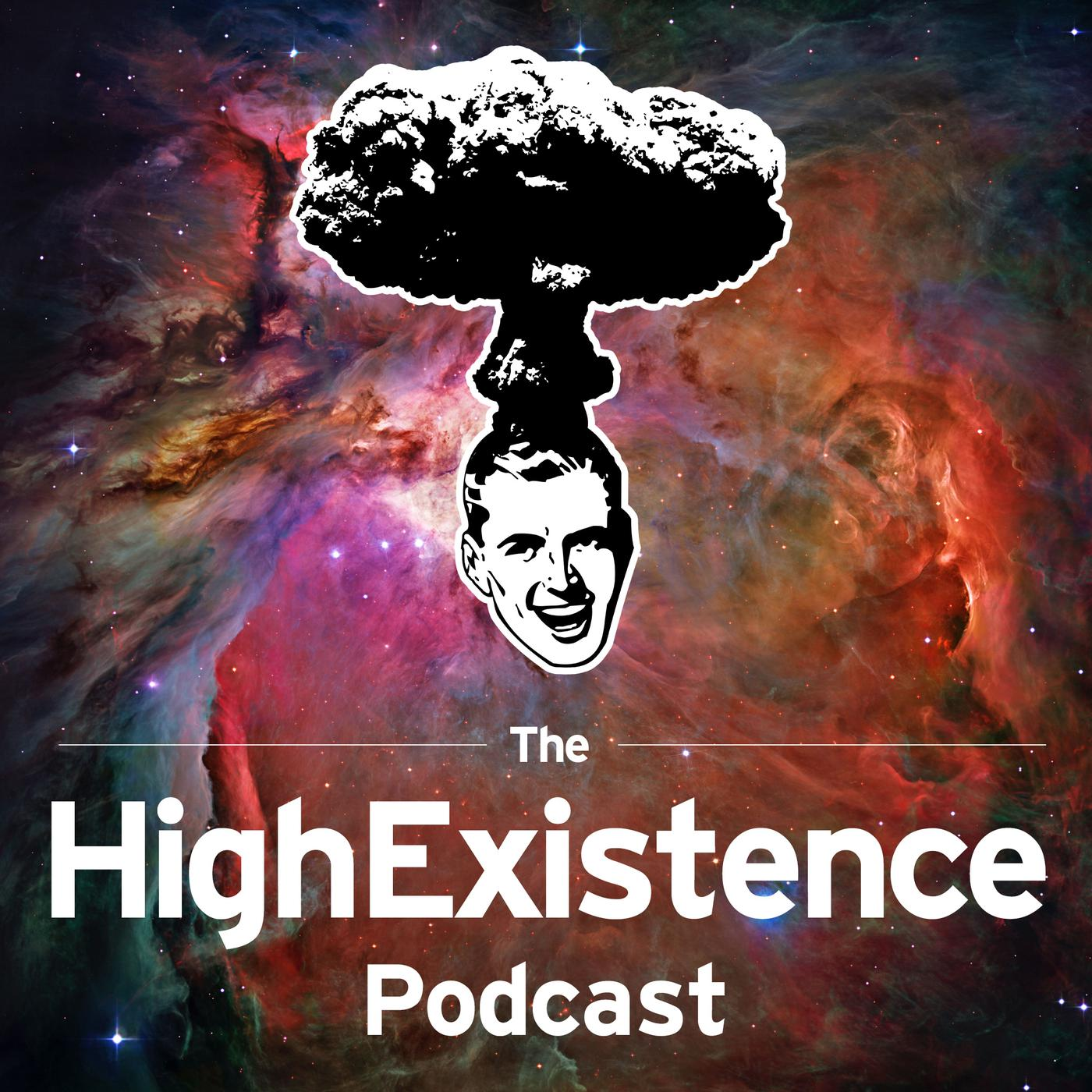 The HighExistence Podcast - HighExistence | Listen Notes