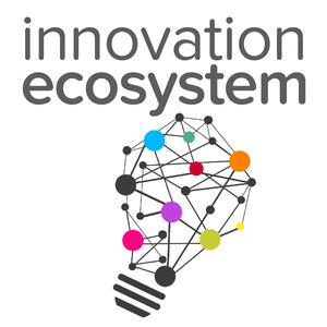 The Innovation Ecosystem: changing perspectives, one podcast at a time
