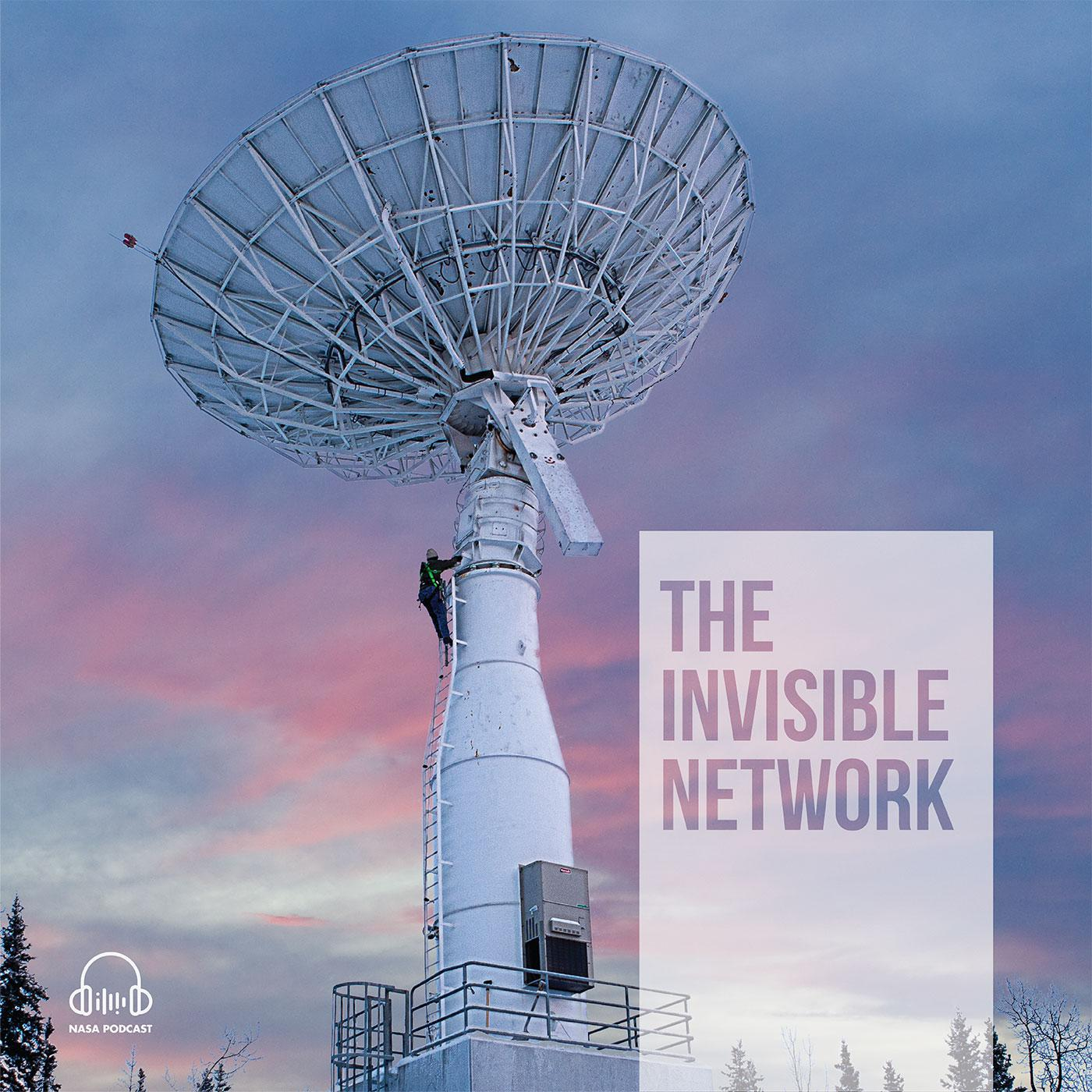 The Invisible Network (podcast) - National Aeronautics and