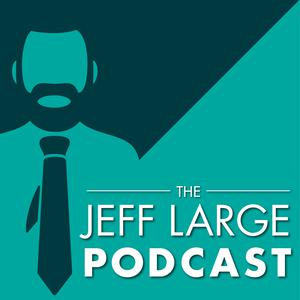 The Jeff Large Podcast