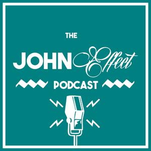 The John Effect Podcast