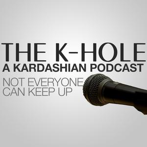 The K-Hole: a Kardashian Podcast