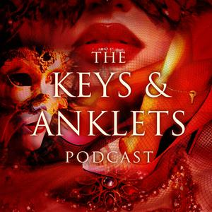 The Keys and Anklets Podcast