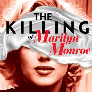 Die besten Podcasts (2019): The Killing of Marilyn Monroe