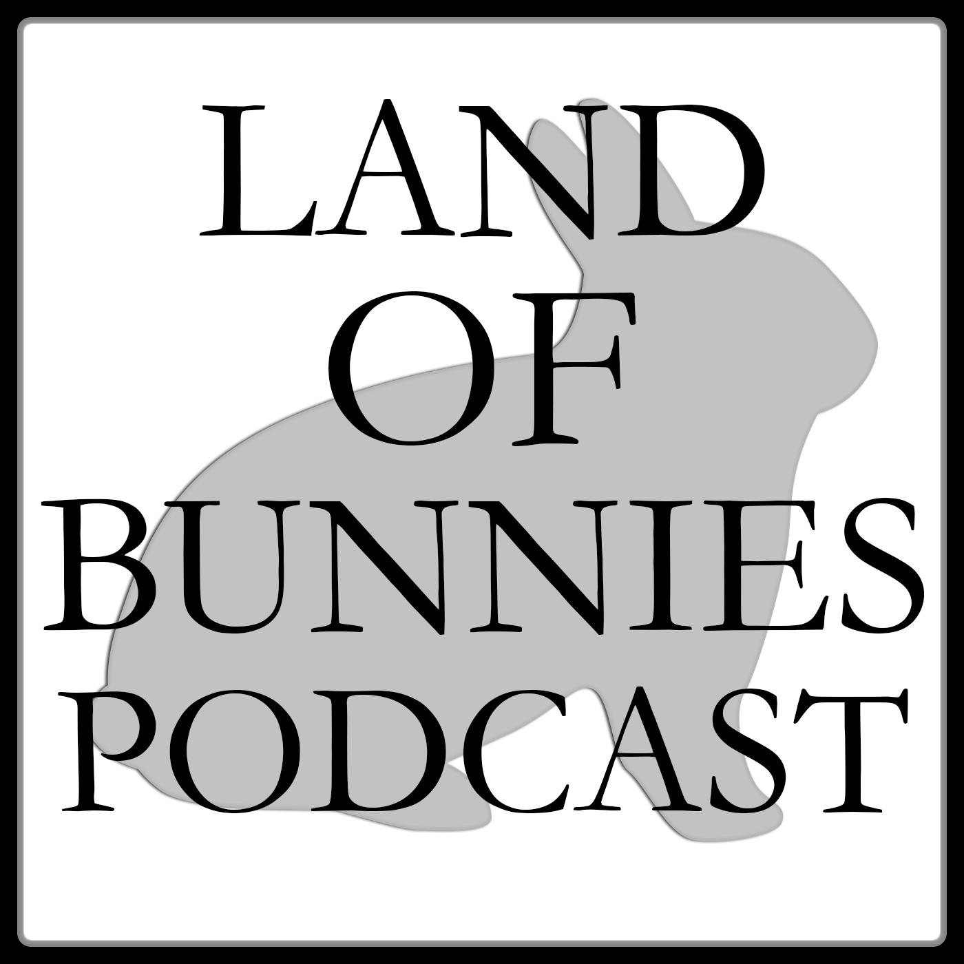 Episode 48 – Manifests From My Face - The Land of Bunnies Podcast