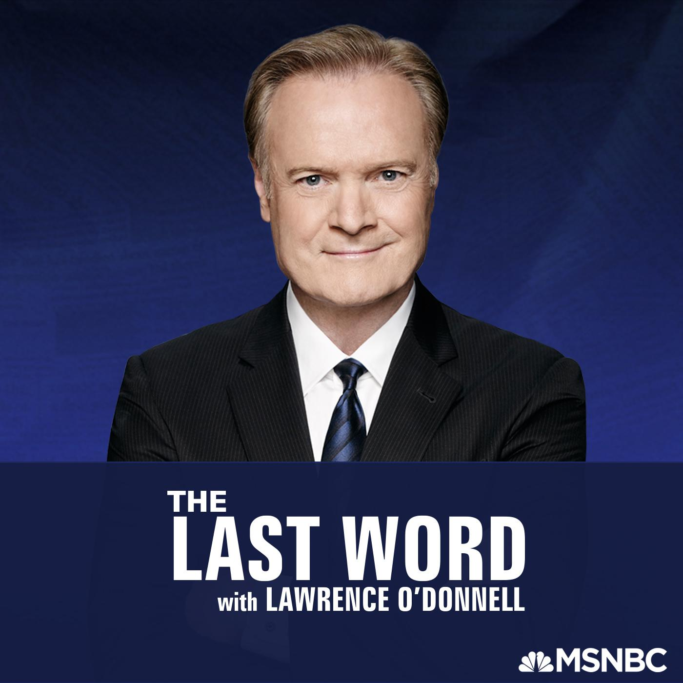 The Last Word with Lawrence O'Donnell (podcast) - Lawrence O