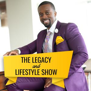 Best Personal Finance Podcasts (2019): The Legacy & Lifestyle Show