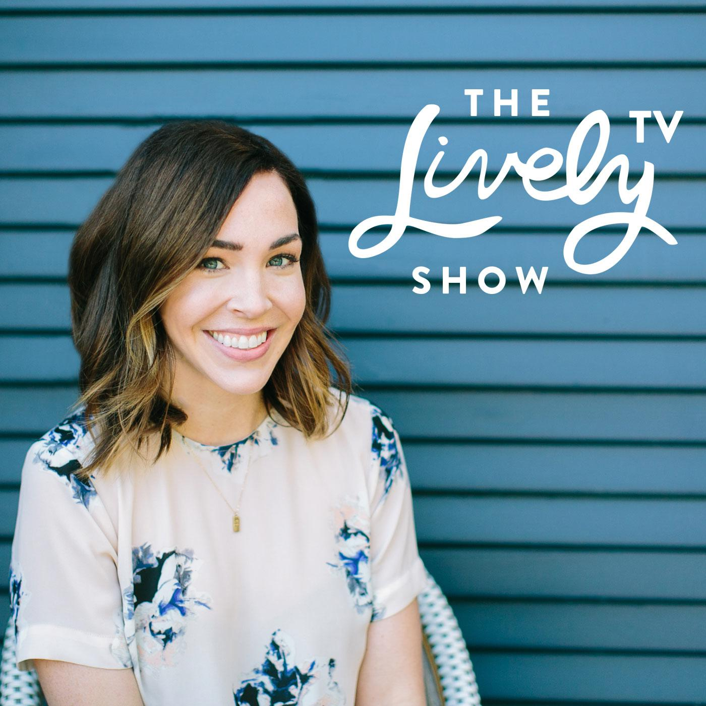 The Lively TV Show (podcast) - Jess Lively | Podcasts to listen to for personal growth