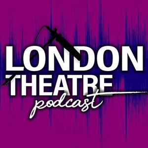 The London Theatre Podcast