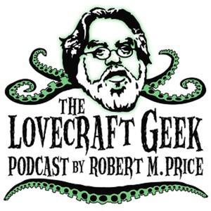 Best Hobbies Podcasts (2019): The Lovecraft Geek