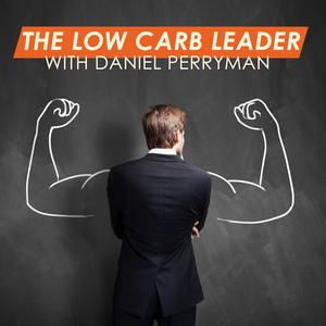 The Low Carb Leader | Optimal Health and Performance | Low Carb and Ketogenic Nutrition | Weight Loss, Fitness and Exercise