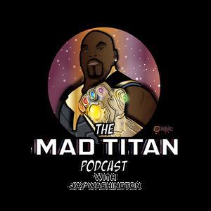 The Mad Titan Podcast