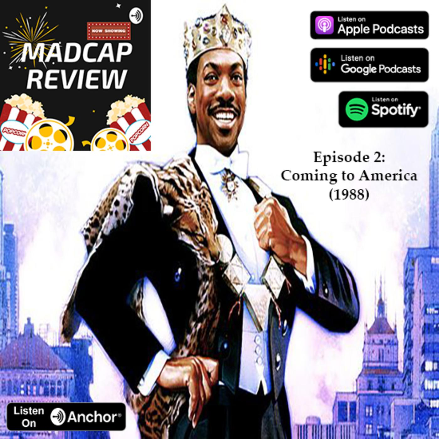 Episode 2 Coming To America 1988 The Madcap Movie Review Podcast Listen Notes