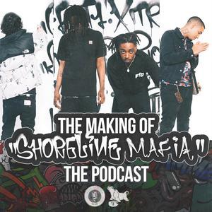 Best Music Podcasts (2019): The Making of Shoreline Mafia