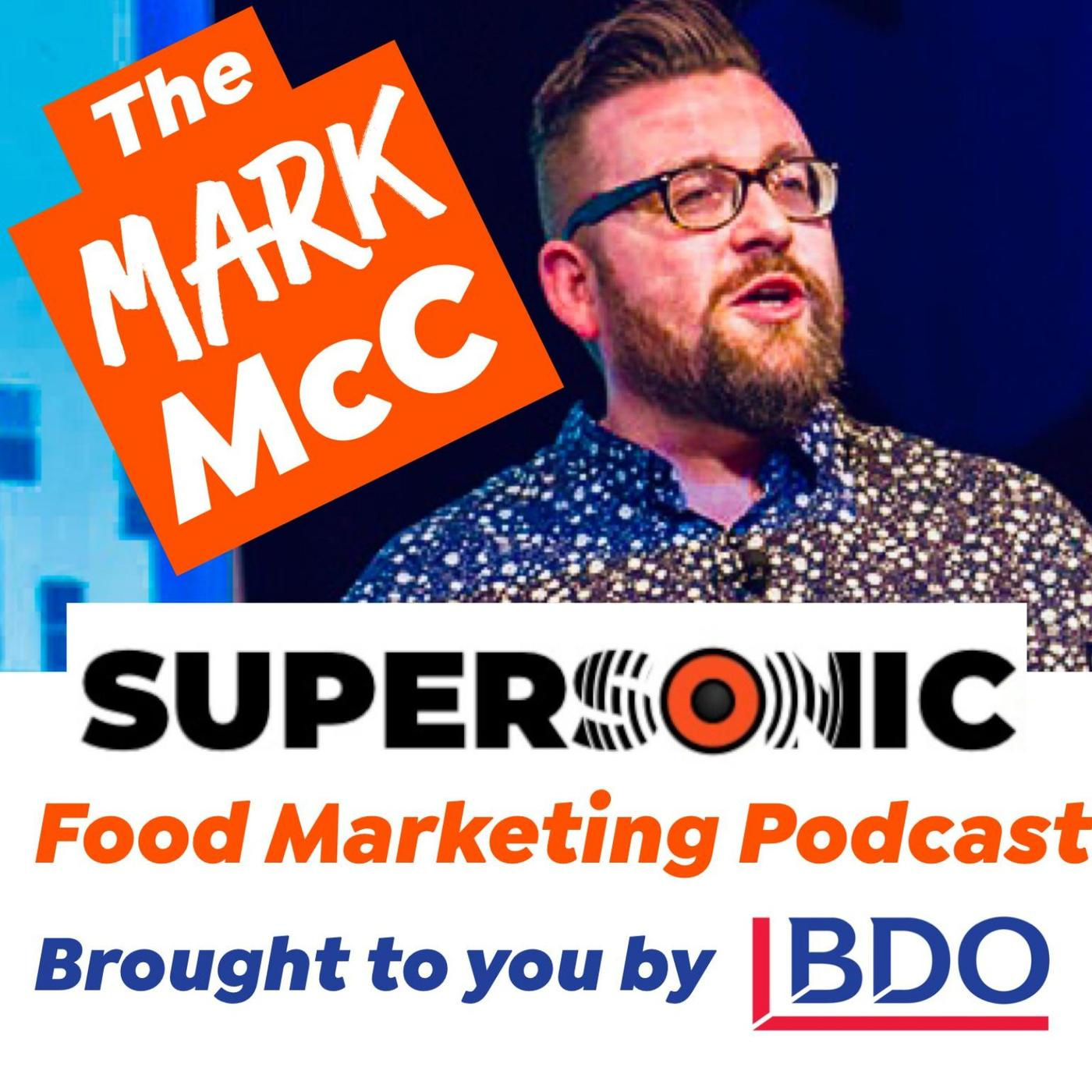 The Mark McC Supersonic Food Marketing Podcast brought to