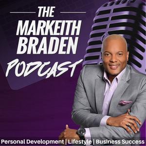 The Markeith Braden Podcast