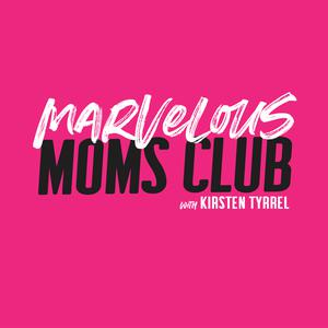 Die besten Familie und Kinder-Podcasts (2019): The Marvelous Moms Podcast with Kirsten Tyrrel