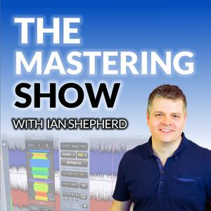 Best Music Podcasts (2019): The Mastering Show