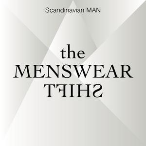 The Menswear Shift by Scandinavian MAN