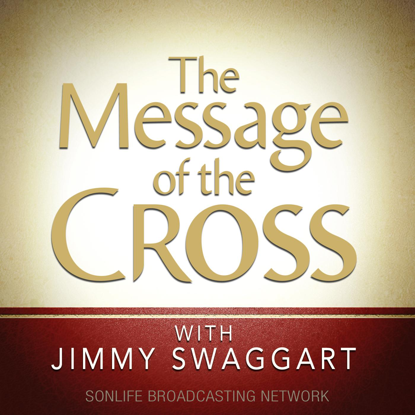 The Message of the Cross (podcast) - Jimmy Swaggart