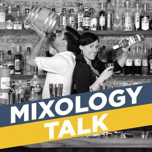 The Mixology Talk Podcast: Better Bartending and Making Great Drinks