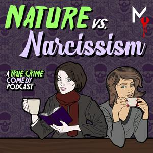 The Nature vs Narcissism's Podcast