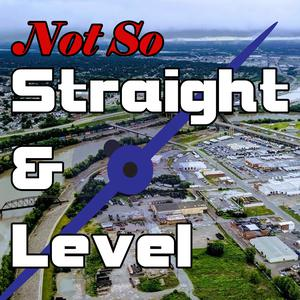 Best Aviation Podcasts (2019): The Not So Straight and Level Podcast