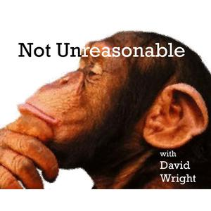 The Not Unreasonable Podcast