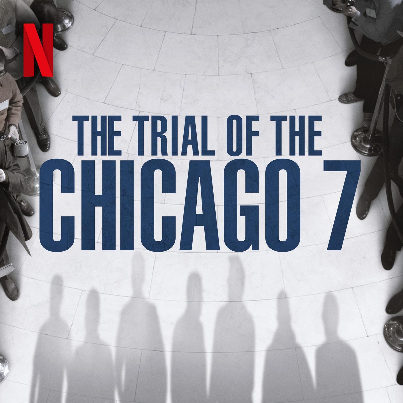 Chicago 7 Podcast - Netflix