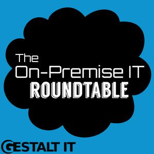 The On-Premise IT Roundtable Podcast