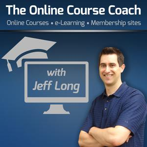 Die besten Professionell-Podcasts (2019): The Online Course Coach Podcast | Tips & Interviews on How to Create Online Courses, eLearning, Video Training & Membership Sites