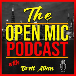 The Open Mic Podcast with Brett Allan