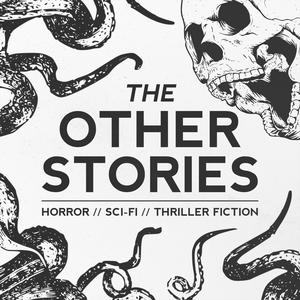 Best Books Podcasts (2019): The Other Stories | Sci-Fi, Horror, Thriller, WTF Stories
