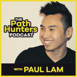 The Path Hunters Podcast with Paul Lam