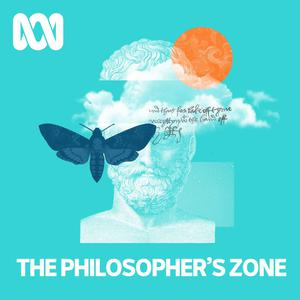 The Philosopher's Zone - ABC RN