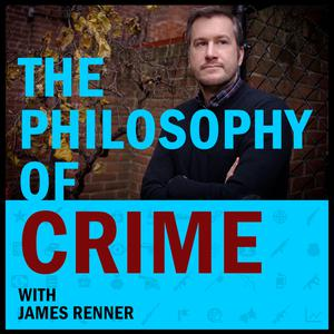 Best Philosophy Podcasts (2019): The Philosophy of Crime