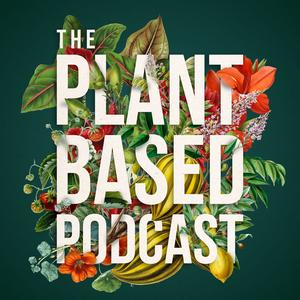 Best Games & Hobbies Podcasts (2019): The Plant Based Podcast