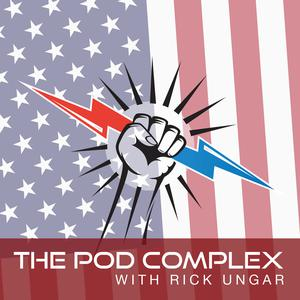 Best Politics Podcasts (2019): The Pod Complex with Rick Ungar